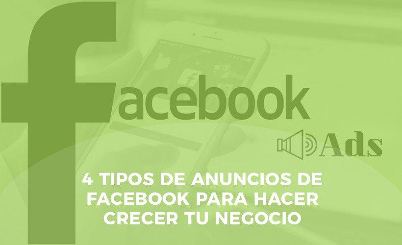 4 tipos de anuncios de facebook ads crecer negocio