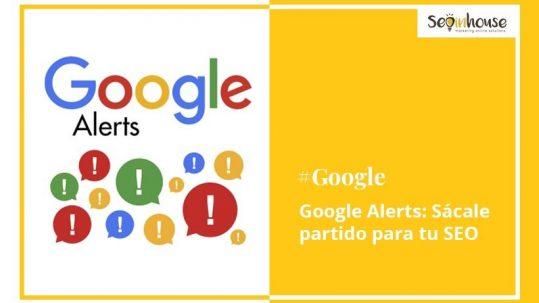 Cómo utilizar Google Alerts para trabajar el SEO