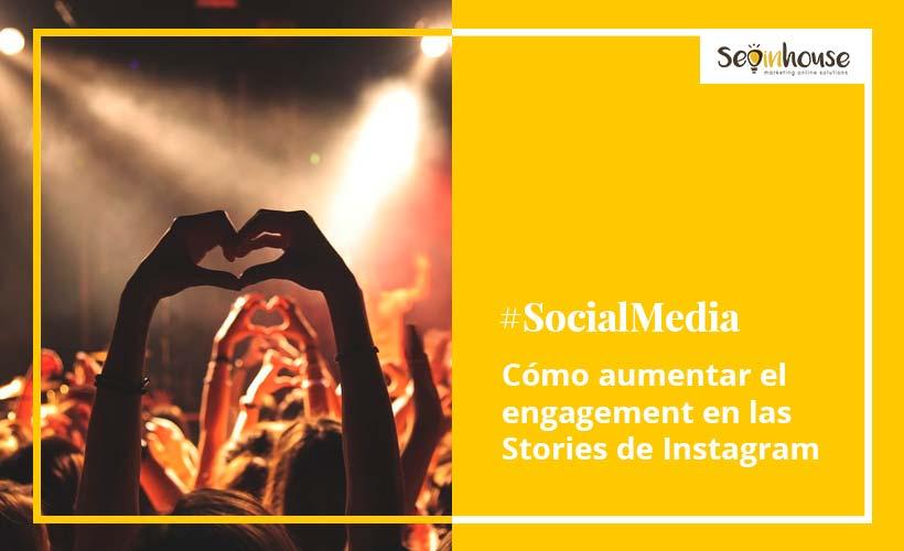 Cómo aumentar el engagement en las Stories de Instagram