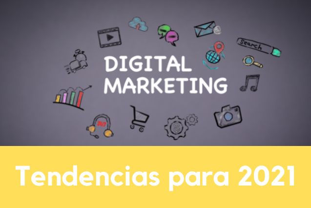 Tendencias mk digital 2021
